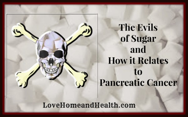 The Evils of Sugar and How it Relates to Pancreatic Cancer