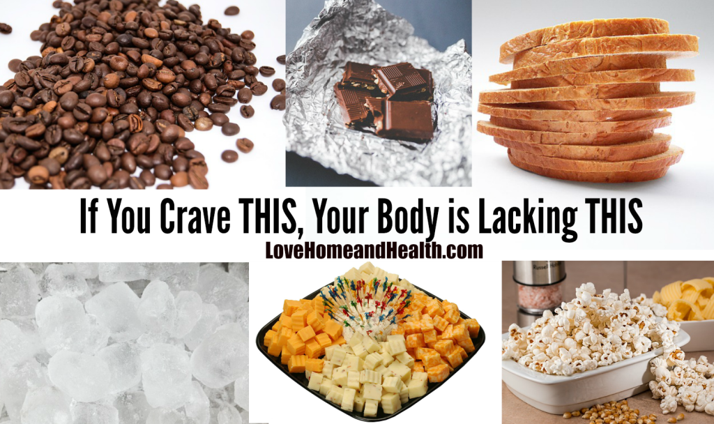 """""""If You Crave This Your Body is Lacking This - Love, Home and Health"""""""