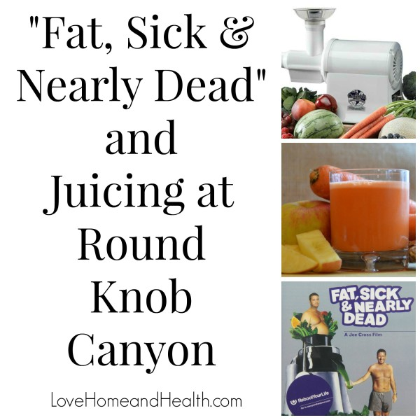 Fat Sick and Nearly Dead and Juicing in Round Knob Canyon