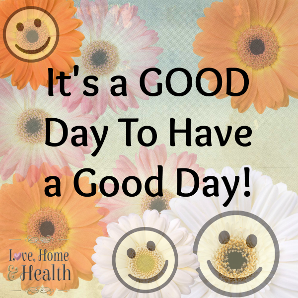 It s a good day to have a good day