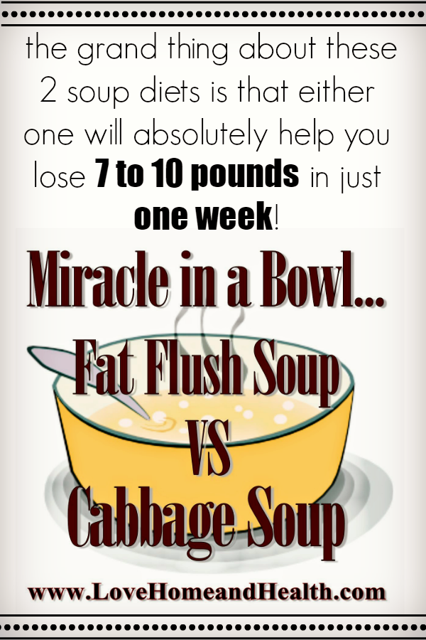 """Miracle in a Bowl! Cabbage Soup Diet vs. Fat Flush Soup Diet - Love, Home and Health"""