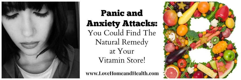 Panic Attack and Anxiety Attack Home Remedies @ www.LoveHomeandHealth.com