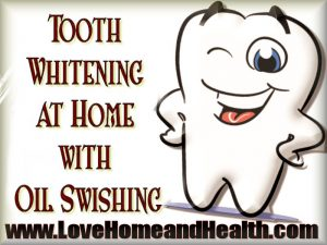 Tooth Whitening at Home with Oil Swishing