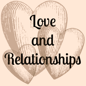 Love and Relationships