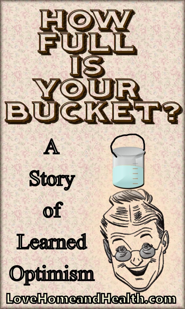 How full is YOUR Bucket? @ www.LoveHomeandHealth.com