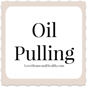 Oil Pulling Home Remedies