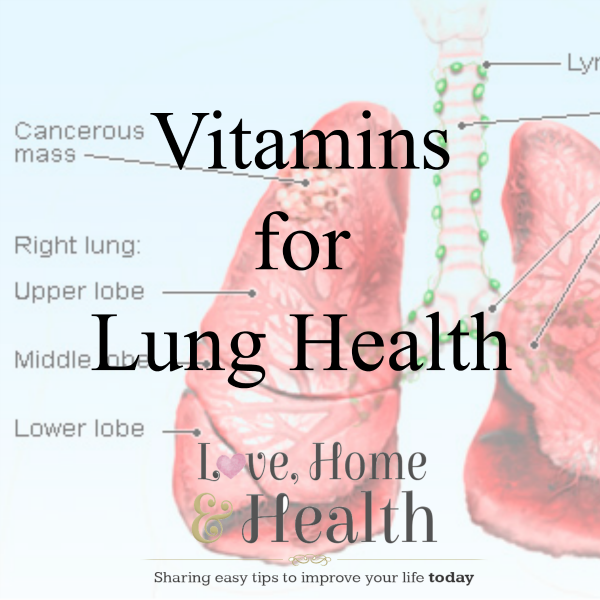 Vitamins for Lung Health at www.LoveHomeandHealth.com