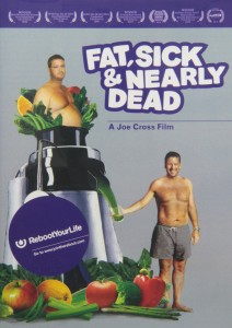 """""""Fat, Sick and Nearly Dead - Love, Home and HEalth"""""""