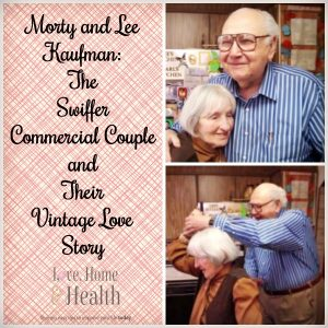 Morty and Lee Kaufman:  The Swiffer Commercial Couple and Their Vintage Love Story