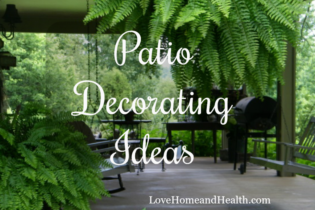 Patio Decorating Ideas   Love Home And Health