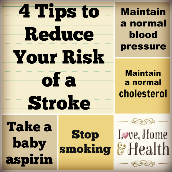 4 Tips to Reduce Your Risk of Strokes - Love, Home and Health