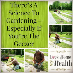 There's A Science To Gardening – Especially If You're The Geezer