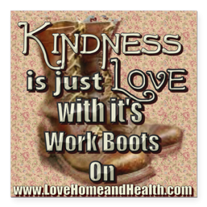 Kindness Quote Gifts - Love, home and Health
