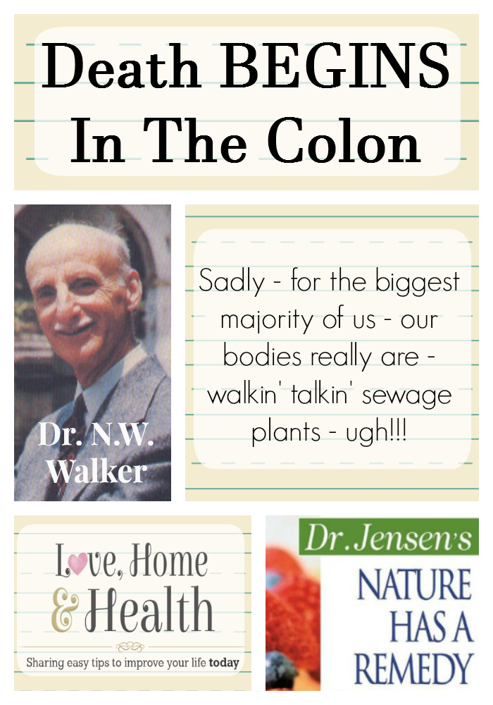 Death Begins in the Colon - Love, Home and Health