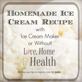 Homemade Ice Cream - Love, Home and Health