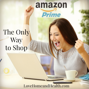 Amazon Prime:  The Only Way To Shop