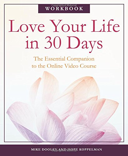 Love Your Life in 30 Days - Love, Home and Health