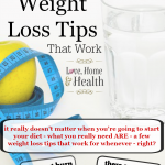 Weight Loss Tips That Work - Love, Home and Health