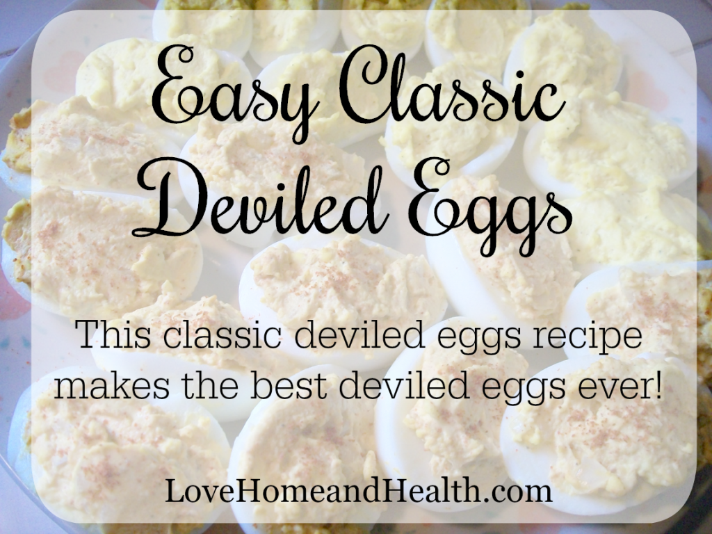 easy classic deviled eggs - love home and health