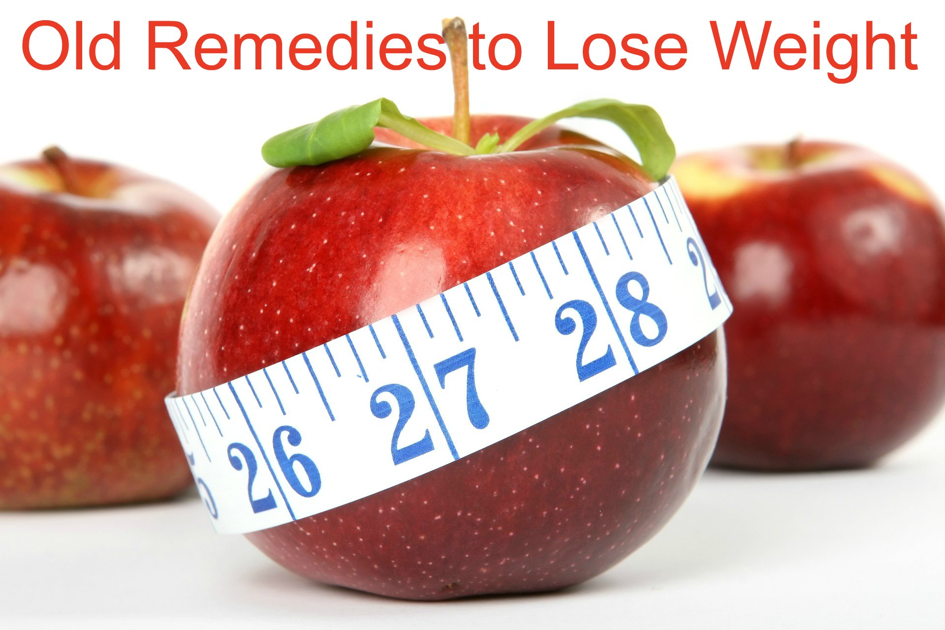 Old Remedies to Lose Weight