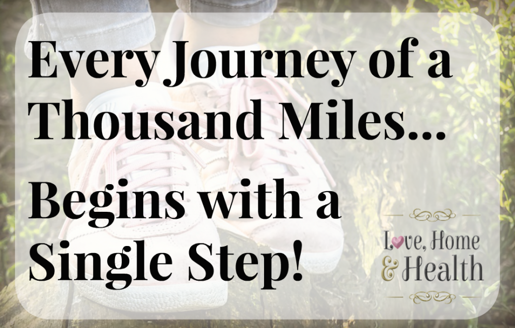 journey of a thousand miles quote - love, home and health